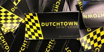 Dutchtown bumper stickers.