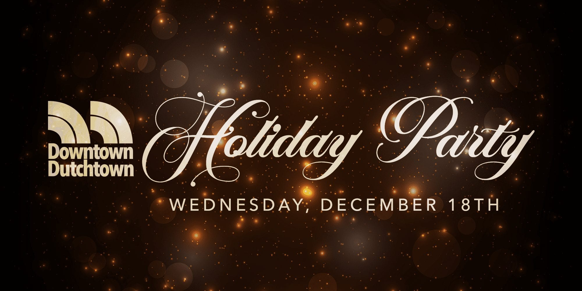 Downtown Dutchtown Holiday Party, Wednesday, December 18th.