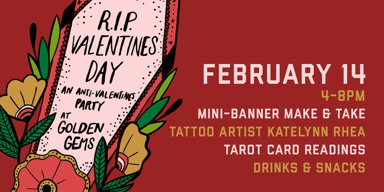R.I.P. Valentine's Day, an anti-Valentine's Day party at Golden Gems.