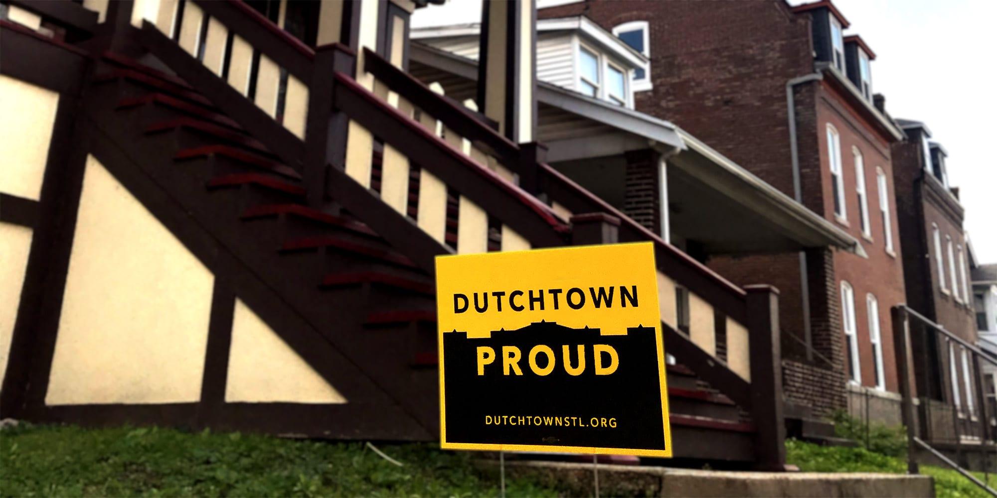 Dutchtown Proud yard sign.